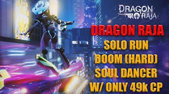 Dragon Raja : SOLO DOOM (HARD) SOUL DANCER (with only 49k CP)