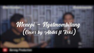 Download Menepi -Ngatmombilung Cover Abdel ft Reki