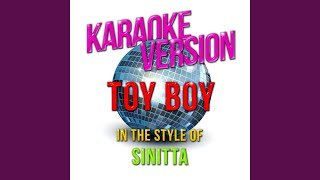 Toy Boy (In the Style of Sinitta) (Karaoke Version)