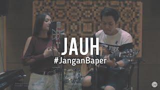 #JanganBaper Cokelat - Jauh (Cover) MP3