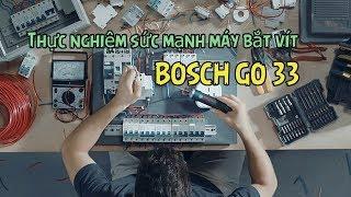 Test sức mạnh máy bắt vít cầm tay Bosch Go 33 2018