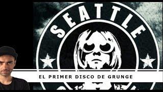 Cuál fue el primer disco de Grunge?