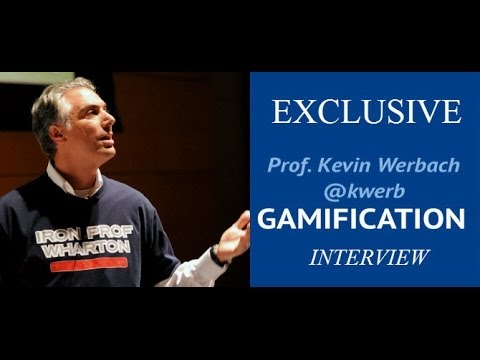 Exclusive Interview: Kevin Werbach, Gamification MOOC