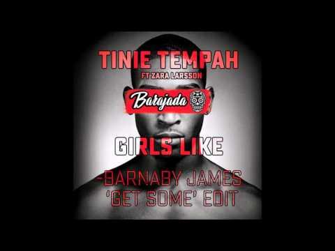 Tinie Tempah Ft. Zara Larsson - Girls Like (Barnaby James 'Get Some' Edit)