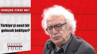 Gerçek Fikri Ne? - 30 Kasım 2018 (Türkiye'yi nasıl bir gelecek bekliyor?)