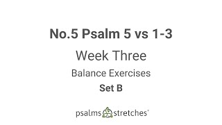 No.5 Psalm 5 vs 1-3 Week 3 Set B