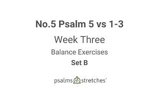 No.5 Psalm 5 vs 1-3 Week 3 Set B