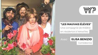 """VYP avec Elisa Benizio de la Compagnie """" Les Mauvais Elèves"""""""