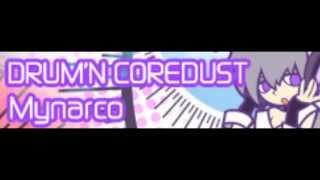 [HD] DRUM'N COREDUST 「Mynarco Addiction」