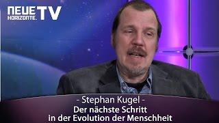 Der nächste Schritt in der Evolution der Menschheit - Stephan Kugel
