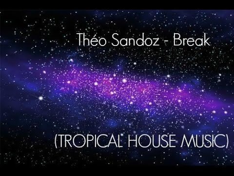 th o sandoz break tropical house music new song