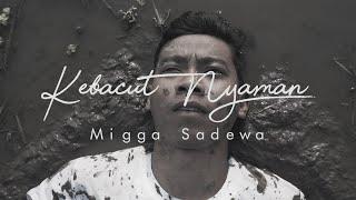 Download lagu Migga Sadewa - Kebacut Nyaman (OFFICIAL VIDEO CLIP)
