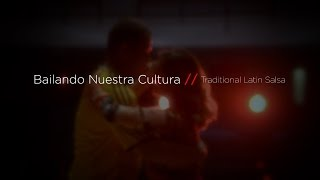 Bailando Nuestra Cultura // Traditional Latin Salsa