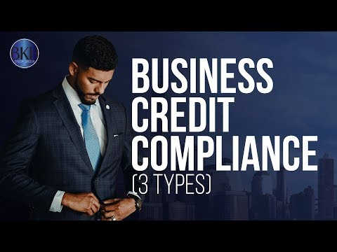 Business Credit Compliance ( 3 Types )