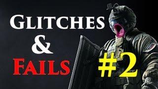 GLITCHES AND FAILS #2 - Rainbow Six Siege