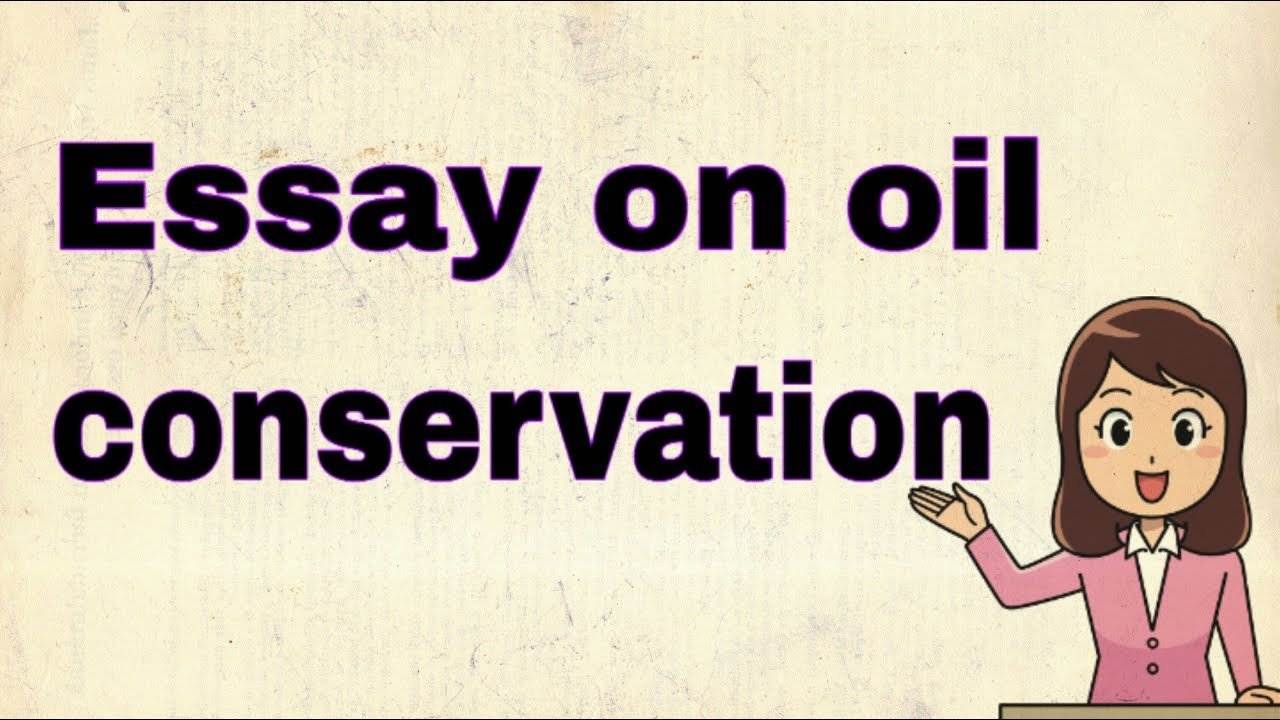 Essay oil conservation hindi force distribution human-hand thesis