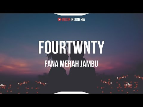 Fourtwnty - Fana Merah Jambu (Lyrics)
