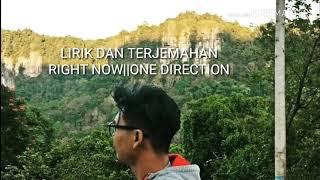 LIRIK DAN TERJEMAHAN || RIGHT NOW || 1D