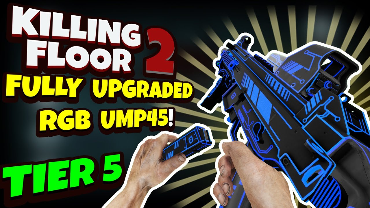Killing Floor 2 | FULLY UPGRADED RGB UMP! - Is This Thing Worth Playing With?