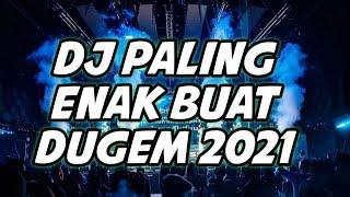 Download Mp3 DJ PALING ENAK BUAT DUGEM 2021