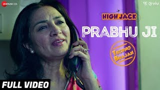 Prabhu Ji - Full Video | High Jack | Sumeet Vyas, Sonnalli Seygall  Mantra | Suvarna Tiwari