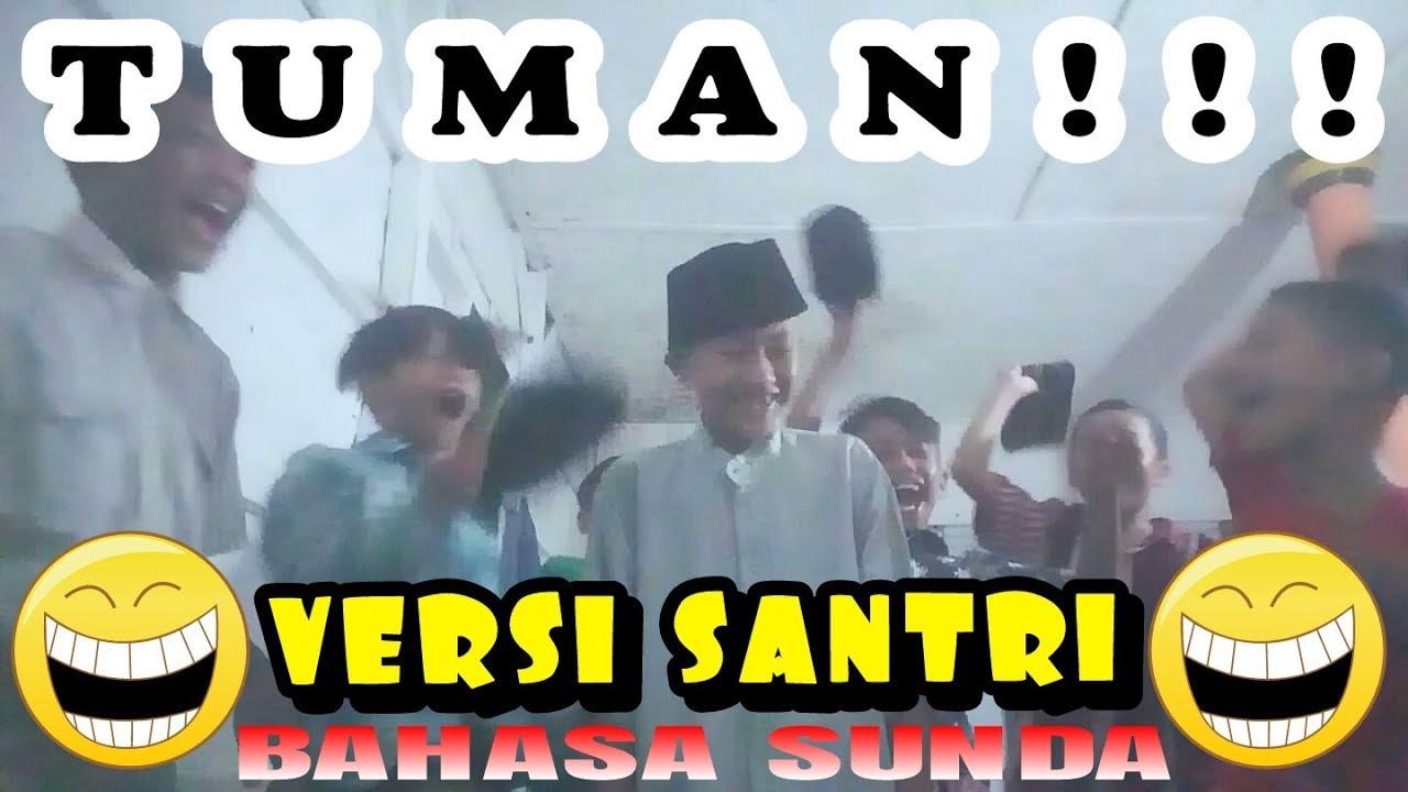 TUMAN Versi SANTRI NGAKAK Abis Bahasa SUNDA