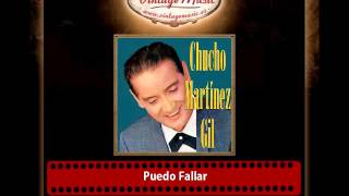 Chucho Martínez Gil – Puedo Fallar