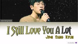 Cover images Jeon Sang Keun – 사랑이란 멜로는 없어 (I Still Love You A Lot) Lyrics (Han/Rom/Indo)