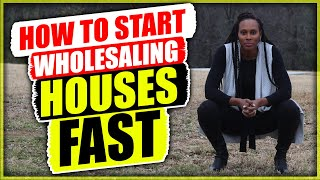 HOW TO START WHOLESALING HOUSES FAST | REAL ESTATE INVESTING SECRETS