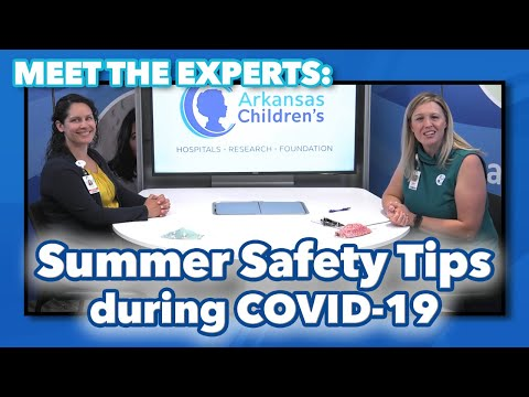 Meet the Experts: Summer Safety Tips during COVID-19