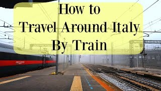 How to Travel in Italy By Train (Cheapest Tickets) | Rome, Florence, Venice