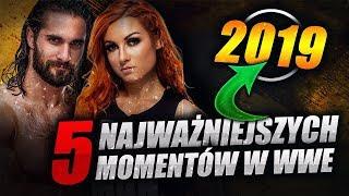 TOP 5: NAJWAŻNIEJSZE MOMENTY WWE W ROKU 2019!
