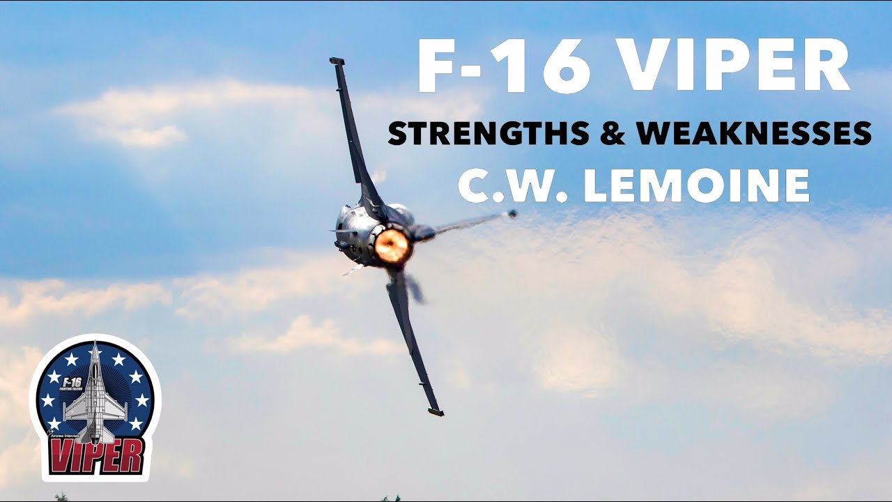 F-16 Strengths & Weaknesses | C.W. Lemoine (Clip)