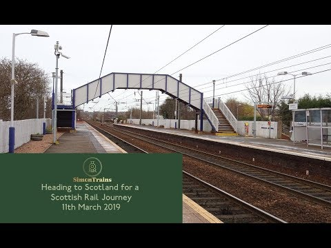 Heading To Scotland For A Scottish Rail Journey (11th March 2019)