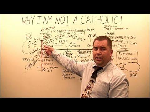 Why I am NOT a Catholic!