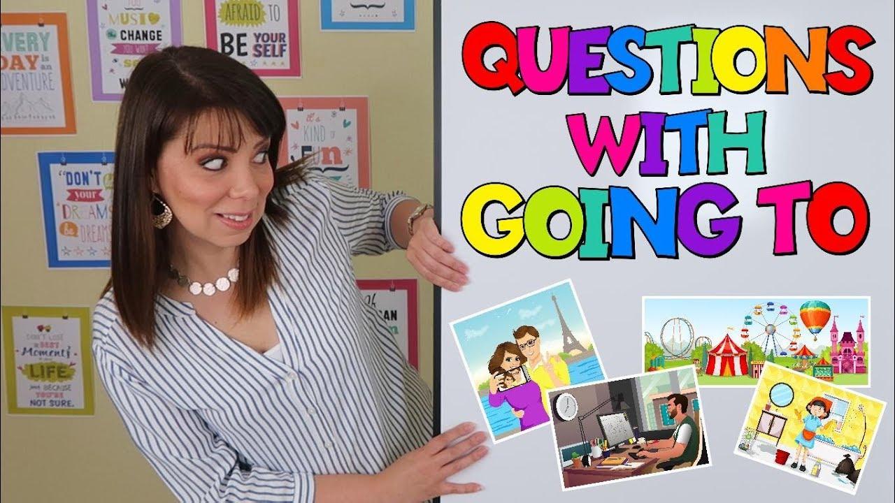 Preguntas Con Wh En Ingles Usando Going To Futuro Con Going To Parte 7 Questions With Going To Youtube