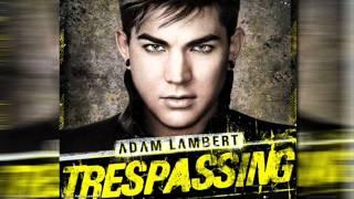 Adam Lambert-Trespassing [+Lyrics]