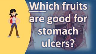 Speak with a dietitian to learn how meet your nutrition needs if you are avoiding foods because they cause 19 2005 the power of fruits heal stomach ulcers most ...