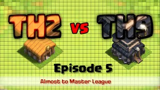 Clash of Clans TH2 vs TH9 Episode 5 Almost to Master League