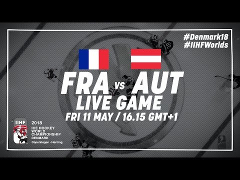 France - Austria   Live   2018 IIHF Ice Hockey World Championship