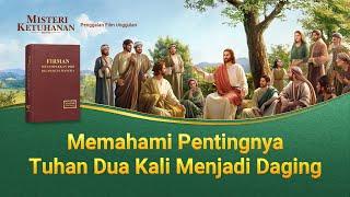 Film Rohani Kristen Terbaru | MISTERI KETUHANAN SEKUEL - Klip Film(5)Memahami Pentingnya Tuhan Dua Kali Menjadi Daging