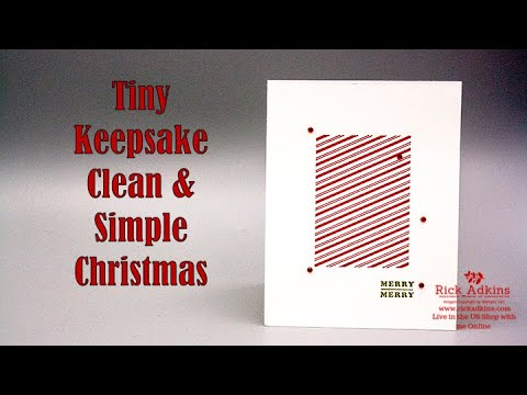 Tiny Keepsake Clean & Simple Christmas Card:  Rick's Saturday Simple Stamping Episode #38