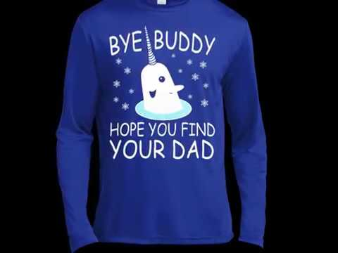 Bye Buddy Hope You Find Your Dad Shirt Youtube