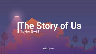 The Story of Us - Taylor Swift Lyrics