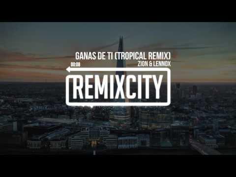 Zion & Lennox - Ganas De Ti (Tropical Remix)