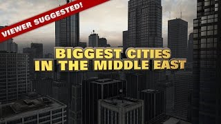 10 Biggest cities in the Middle East 2014