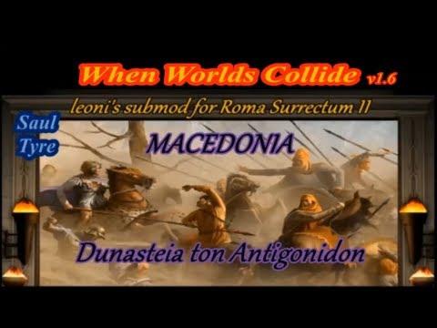 Roma Surrectum II¬When Worlds Collide v1.6 submod¬Macedonia Campaign #15