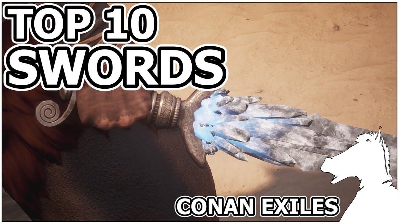 TOP 10 - Swords | 2018 | CONAN EXILES