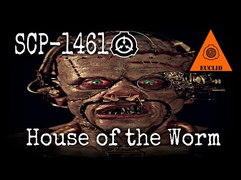 SCP-1461 House of the Worm (Object Class: Euclid)