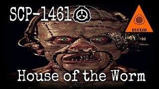 SCP-1461 House of the Worm | object class euclid  | Church of the Broken God / humanoid scp